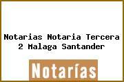 Notarias Notaria Tercera 2 Malaga Santander