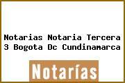 Notarias Notaria Tercera 3 Bogota Dc Cundinamarca