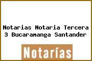 Notarias Notaria Tercera 3 Bucaramanga Santander