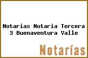 Notarias Notaria Tercera 3 Buenaventura Valle