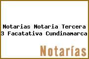 Notarias Notaria Tercera 3 Facatativa Cundinamarca