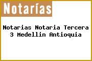 Notarias Notaria Tercera 3 Medellin Antioquia