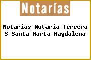 Notarias Notaria Tercera 3 Santa Marta Magdalena