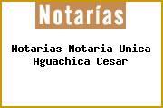 Notarias Notaria Unica Aguachica Cesar