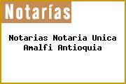 Teléfono y Dirección Notarías, Notaría Única, Amalfi, Antioquia