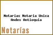 Teléfono y Dirección Notarías, Notaría Única, Andes, Antioquia