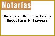Teléfono y Dirección Notarías, Notaría Única, Angostura, Antioquia