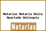 Teléfono y Dirección Notarías, Notaría Única, Apartado, Antioquia