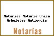 Teléfono y Dirección Notarías, Notaría Única, Arboletes, Antioquia