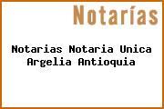Teléfono y Dirección Notarías, Notaría Única, Argelia, Antioquia