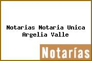 Notarias Notaria Unica Argelia Valle