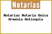Notarias Notaria Unica Armenia Antioquia