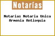 Teléfono y Dirección Notarías, Notaría Única, Armenia, Antioquia