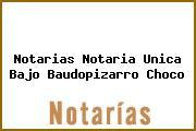 Notarias Notaria Unica Bajo Baudopizarro Choco