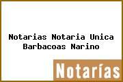 Notarias Notaria Unica Barbacoas Narino