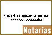 Notarias Notaria Unica Barbosa Santander