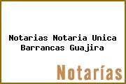 Notarias Notaria Unica Barrancas Guajira