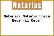 Notarias Notaria Unica Becerril Cesar