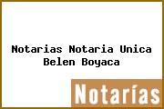 Notarias Notaria Unica Belen Boyaca