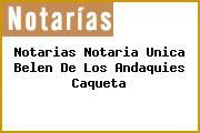 Notarias Notaria Unica Belen De Los Andaquies Caqueta