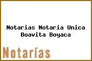 Notarias Notaria Unica Boavita Boyaca
