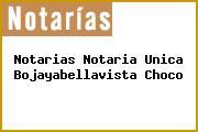Notarias Notaria Unica Bojayabellavista Choco