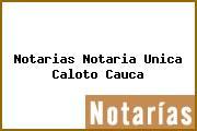 Notarias Notaria Unica Caloto Cauca