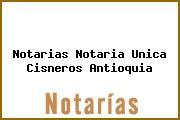Notarias Notaria Unica Cisneros Antioquia