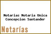 Notarias Notaria Unica Concepcion Santander