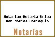Notarias Notaria Unica Don Matias Antioquia