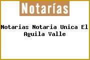 Notarias Notaria Unica El Aguila Valle