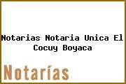 Notarias Notaria Unica El Cocuy Boyaca