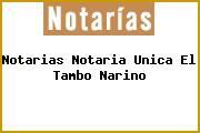 Notarias Notaria Unica El Tambo Narino
