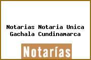 Notarias Notaria Unica Gachala Cundinamarca