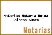 Notarias Notaria Unica Galeras Sucre