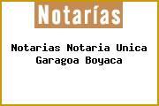 Notarias Notaria Unica Garagoa Boyaca