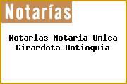 Teléfono y Dirección Notarías, Notaría Única, Girardota, Antioquia