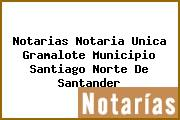 Notarias Notaria Unica Gramalote Municipio Santiago Norte De Santander