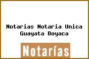 Notarias Notaria Unica Guayata Boyaca