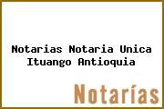 Notarias Notaria Unica Ituango Antioquia