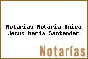 Notarias Notaria Unica Jesus Maria Santander