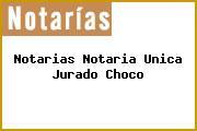 Notarias Notaria Unica Jurado Choco