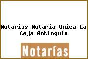 Notarias Notaria Unica La Ceja Antioquia