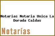 Notarias Notaria Unica La Dorada Caldas