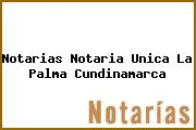Notarias Notaria Unica La Palma Cundinamarca