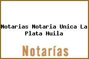 Notarias Notaria Unica La Plata Huila