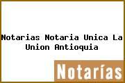 Notarias Notaria Unica La Union Antioquia