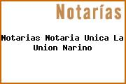 Notarias Notaria Unica La Union Narino