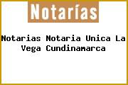 Notarias Notaria Unica La Vega Cundinamarca