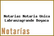 Notarias Notaria Unica Labranzagrande Boyaca